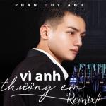 Tải bài hát online Vô Cùng (Vì Anh Thương Em) (Remix Version 3) Mp3 miễn phí