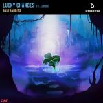 Tải nhạc mới Lucky Chances Mp3 hot