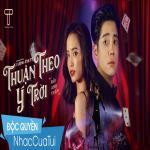 Download nhạc hay Thuận Theo Ý Trời về điện thoại