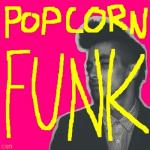 Nghe nhạc online Popcorn Funk mới