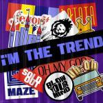 Nghe nhạc mới I'm The Trend Mp3