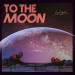 Tải nhạc hot To The Moon mới