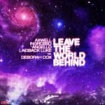 Nghe nhạc hot Leave The World Behind (Radio Edit) hay online
