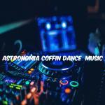 Nghe nhạc online Astronomía Coffin Dance Music về điện thoại