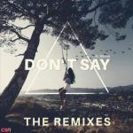 Nghe nhạc Mp3 Don't Say (Sad Savior Remix)