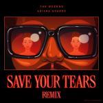 Nghe nhạc online Save Your Tears (Remix) mới nhất