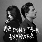 Nghe nhạc online We Don'T Talk Anymore (Feat. Selena Gomez) hot